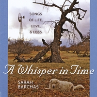Sarah Barchas | A Whisper in Time: Songs of Life, Love, & Loss