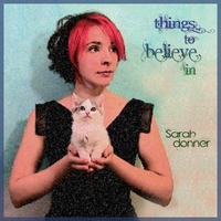 Sarah Donner | Things to Believe In