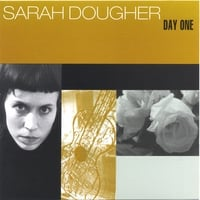 Sarah Dougher | Day One