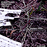 Sarah Fimm | Everything Becomes Whole