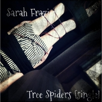 Sarah Frazier | Tree Spiders - Single