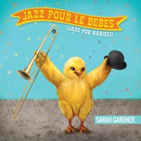Sarah Gardner | Jazz Pour Le Bebes (Jazz for Babies!)