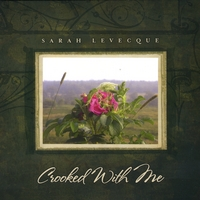 Sarah Levecque | Crooked With Me