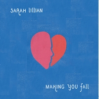 Sarah Lillian | Making You Fall