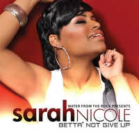 Sarah Nicole | Betta' Not Give Up