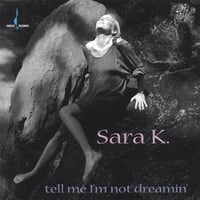 Sara K. | Tell Me I'm Not Dreamin'