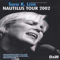 Sara K. | Sara K. Live Dvd / Nautilus Tour 2002 (Pal Encoded)