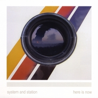System and Station | Here Is Now