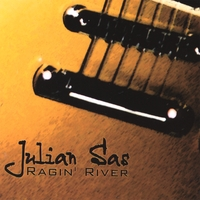 Julian Sas | Ragin' River (European Import)
