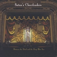 Satan's Cheerleaders | Between the Devil and the Deep Blue Sea