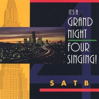 SATB | It's a Grand Night - Four Singing