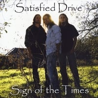 Satisfied Drive | Sign of the Times