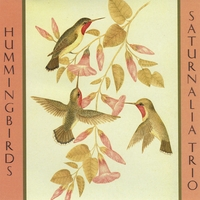 Saturnalia Trio | Hummingbirds