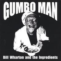 Bill Wharton and the Ingredients | Gumbo Man