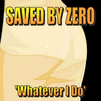 Saved By Zero | Whatever I Do(House Mix)
