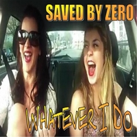 Saved By Zero | Whatever I Do(Eat More Cake Remix)