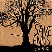 Save Ends | Ten or Better
