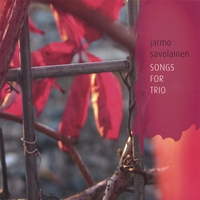 Jarmo Savolainen | Songs for Trio