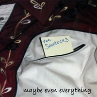 The Sawbucks | Maybe Even Everything