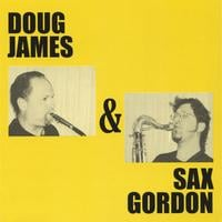 Sax Gordon & Doug James | Doug James & Sax Gordon