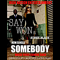 Say Won | Somebody (feat. Sunny Black & Sharrief)