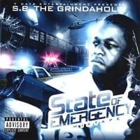 S.B. The Grindaholik | State Of Emergency