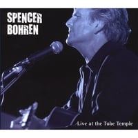 Spencer Bohren | Live At the Tube Temple