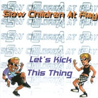 Slow Children at Play | Let's Kick This Thing
