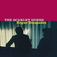 The Scarlet Dukes | Rogue Escapades