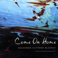 Susannah Clifford Blachly | Come On Home