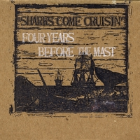 Sharks Come Cruisin' | Four Years Before the Mast
