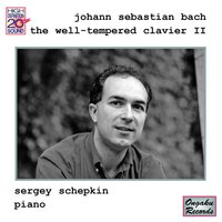 Sergey Schepkin | Bach: The Well-Tempered Clavier II