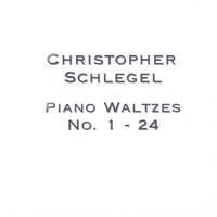 Christopher Schlegel | Piano Waltzes No. 1-24
