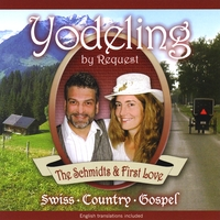 The Schmidts & First Love | Yodeling By Request