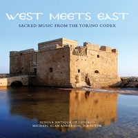 Schola Antiqua of Chicago | West Meets East: Sacred Music of the Torino Codex