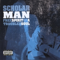 ScholarMan | Free Spirit of a Troubled Soul