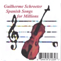 Guilherme Schroeter | Spanish Songs for Millions