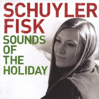 SCHUYLER FISK | SOUNDS  OF THE HOLIDAY
