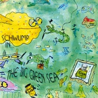 Schwump | Schwump In... The Big Green Sea