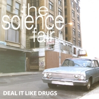 The Science Fair | Deal It Like Drugs