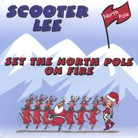 Scooter Lee | Set The Northpole On Fire