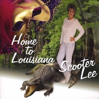 Scooter Lee | Home To Louisiana