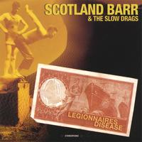 Scotland Barr and the Slow Drags | Legionnaires Disease
