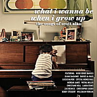 Various Artists | What I Wanna Be When I Grow Up - The Songs of Scott Alan