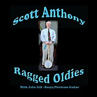 Scott Anthony | Ragged Oldies (feat. John Gill)