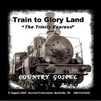 Scott Dobbs | Train to Glory Land (The Trinity Express)