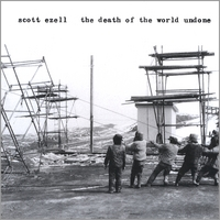 Scott Ezell | The Death of the World Undone