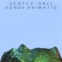 Scott F. Hall | Sonus Animatio (Sound Animation)