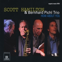 Scott Hamilton & Bernhard Pichi Trio | How About You
