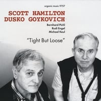 Scott Hamilton & Dusko Goykovich | Tight But Loose